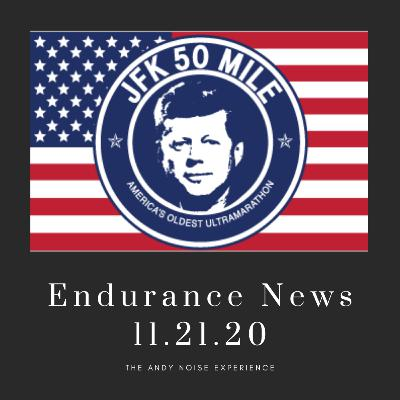 759. JFK 50 Miler, Everest and 6 Day Updates | Endurance News 11.21.20