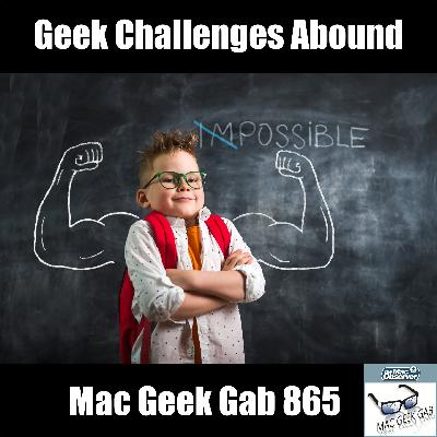 MGG 865: Geek Challenges and Cool Stuff Found