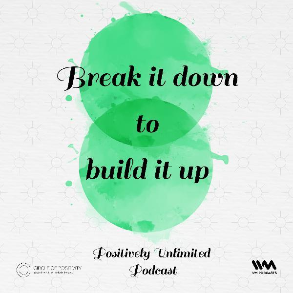 Ep. 29: Break it down to build it up