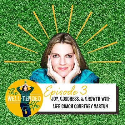 Episode 3: Joy, Goodness, and Growth with Life Coach Courtney Barton