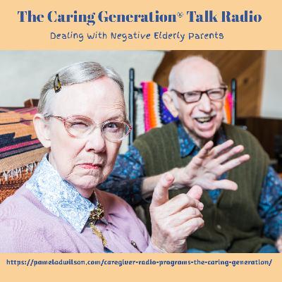 Dealing With Negative Elderly Parents