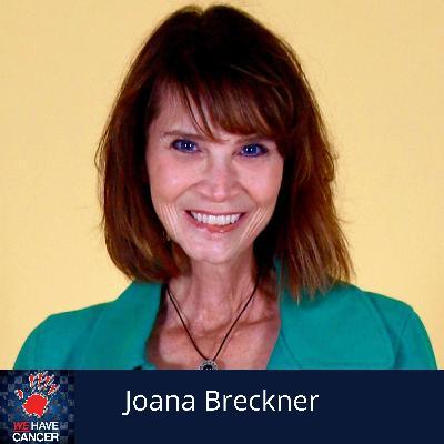 Discover Your Power With Oral Cancer Survivor Joana Breckner