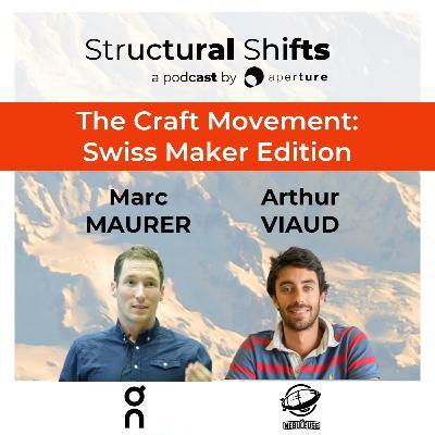 The Craft Movement: Swiss Maker Edition w/ Marc MAURER (On) and Arthur VIAUD (La Nébuleuse)