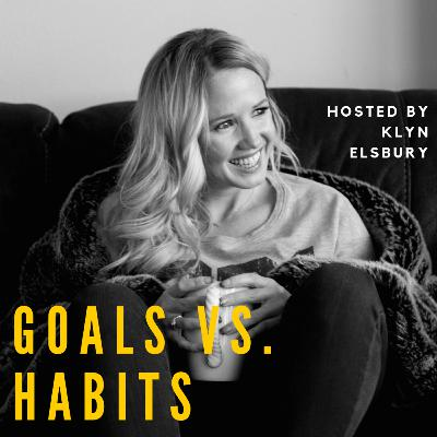 goal setting and how to create good habits for entrepreneurs hosted by Klyn Elsbury