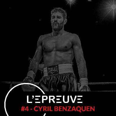 #04 - Cyril Benzaquen : Sans épreuves, on ne progresse pas