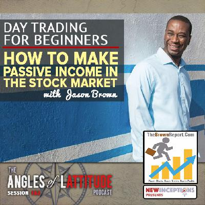 Jason Brown – Day Trading for Beginners: How to Make Passive Income in the Stock Market (AoL 182)
