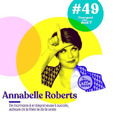 49 Annabelle Roberts : De mormone à entrepreneuse à succès et auteure de la théorie de la veste