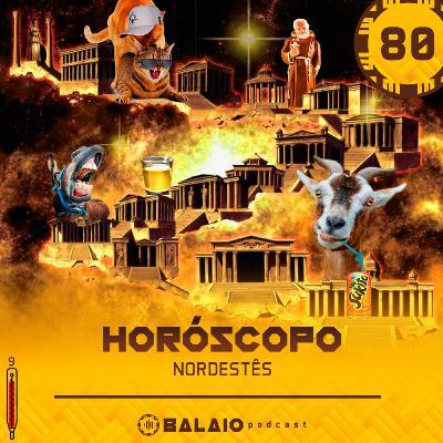 #80 - Horóscopo nordestês