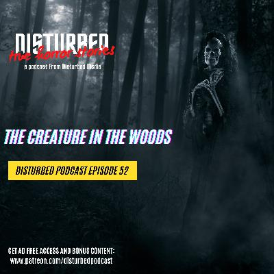 The Creature in the Woods