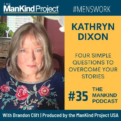 Four Simple Questions To Overcome Your Stories | Kathryn Dixon | Ep #035