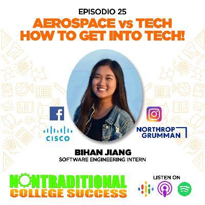 Aerospace vs Tech! & How to get into Tech! with Bihan Jiang. Ep. 25