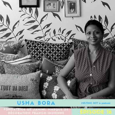 #16 - Usha Bora, créatrice franco-indienne