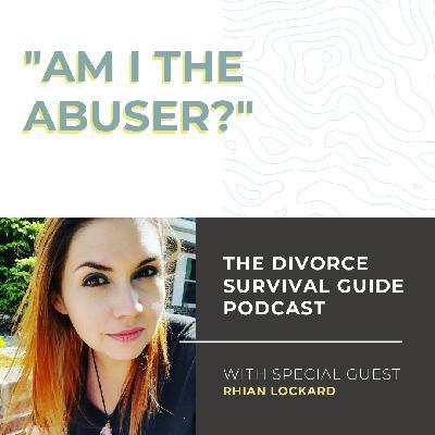 """""""Am I the Abuser?"""" with Rhian Lockard"""