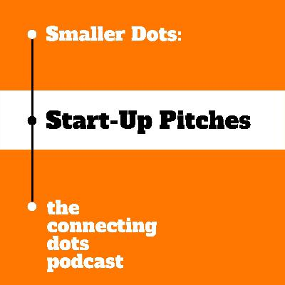 Smaller Dots: Startup Pitches