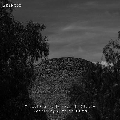 Premiere: Tlazohtla ft. Sudev & Ojos de Buda — El Diablo [AKASHA MX]