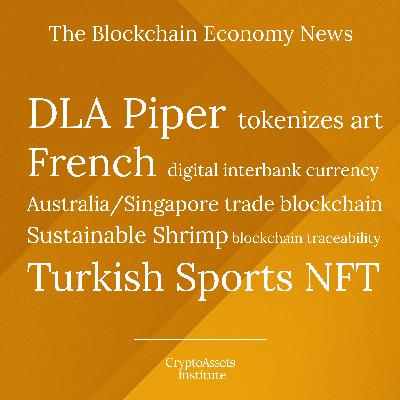 DLA Piper tokenizes Fine Art, Australia/Singapore digital trade, Sustainable Shrimp on Blockchain, Turkish football NFT, French Interbank Digital Currency