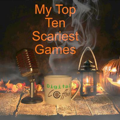 My Top Ten Scariest Games