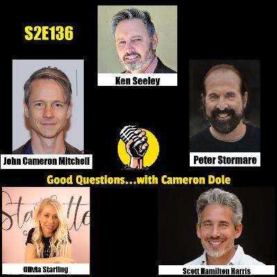 S2E136 - Ken Seeley, John Cameron Mitchell, Peter Stormare, Olivia Starling, and Scott Hamilton Harris