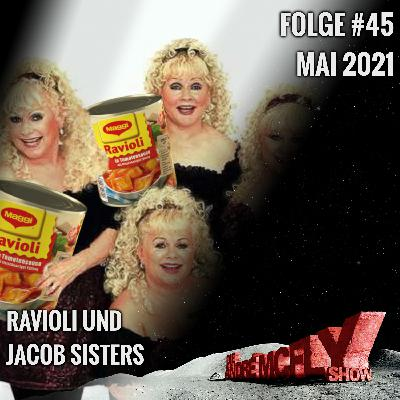 Die André McFly Show #45   Ravioli und Jacob Sisters