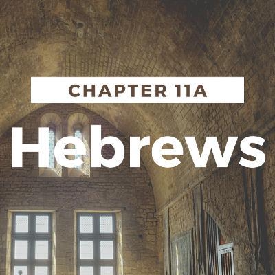Hebrews 11A