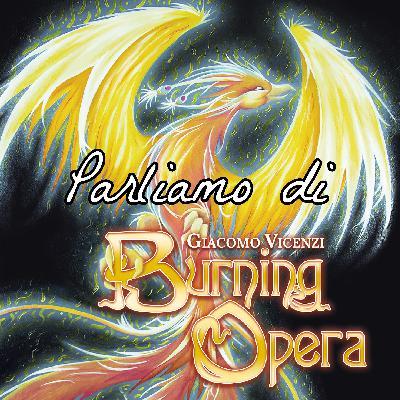Parliamo di Burning Opera