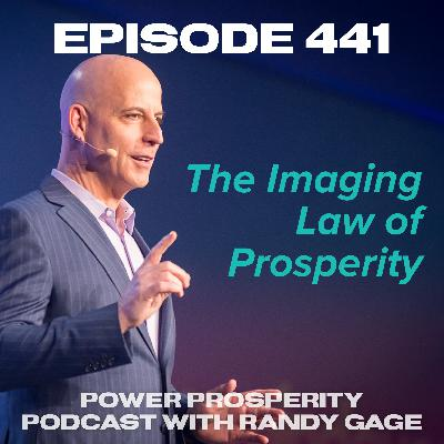 Episode 441: The Imaging Law of Prosperity