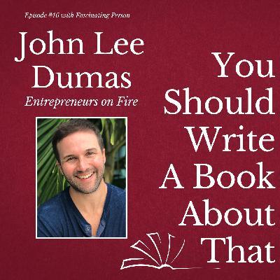 John Lee Dumas - Entrepreneurs on Fire