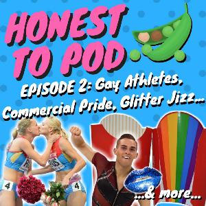 002 - Gay Athletes, Commercial Pride, Glitter Jizz & more