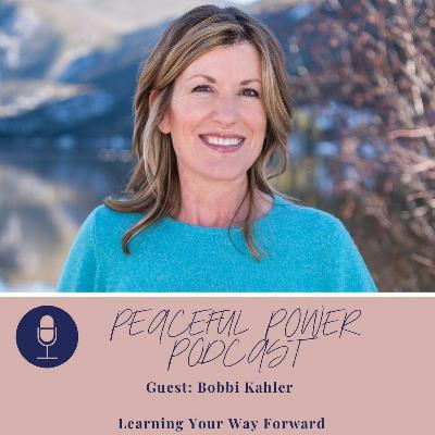 Bobbi Kahler on Learning Your Way Forward