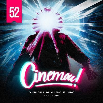 52 - O Enigma de Outro Mundo (The Thing, 1982)
