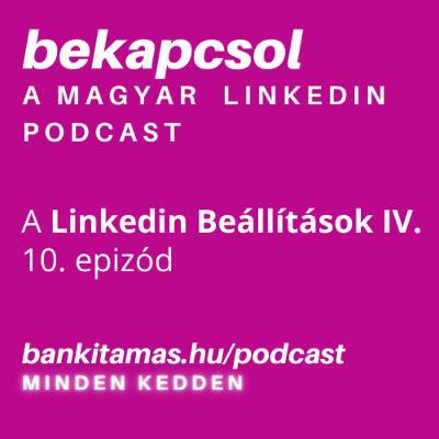 10. epizód – Linkedin Beállítások IV. – Láthatóság a Linkedinen