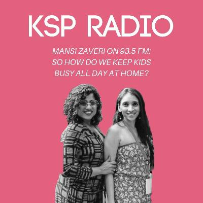 Mansi Zaveri On 93.5 FM: So How Do We Keep Kids Busy All Day At Home?