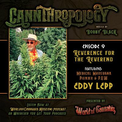 EP. 9 - REVERENCE FOR THE REVEREND (with guest OG Eddy Lepp)