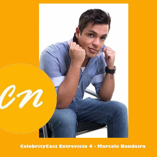 CelebrityCast Entrevista 4 -Marcelo Bandeira