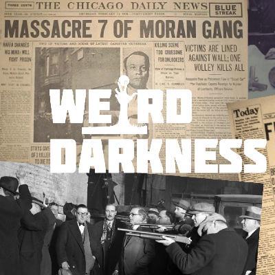 """""""THE (UNSOLVED?) ST. VALENTINE'S DAY MASSACRE""""  #WeirdDarkness"""