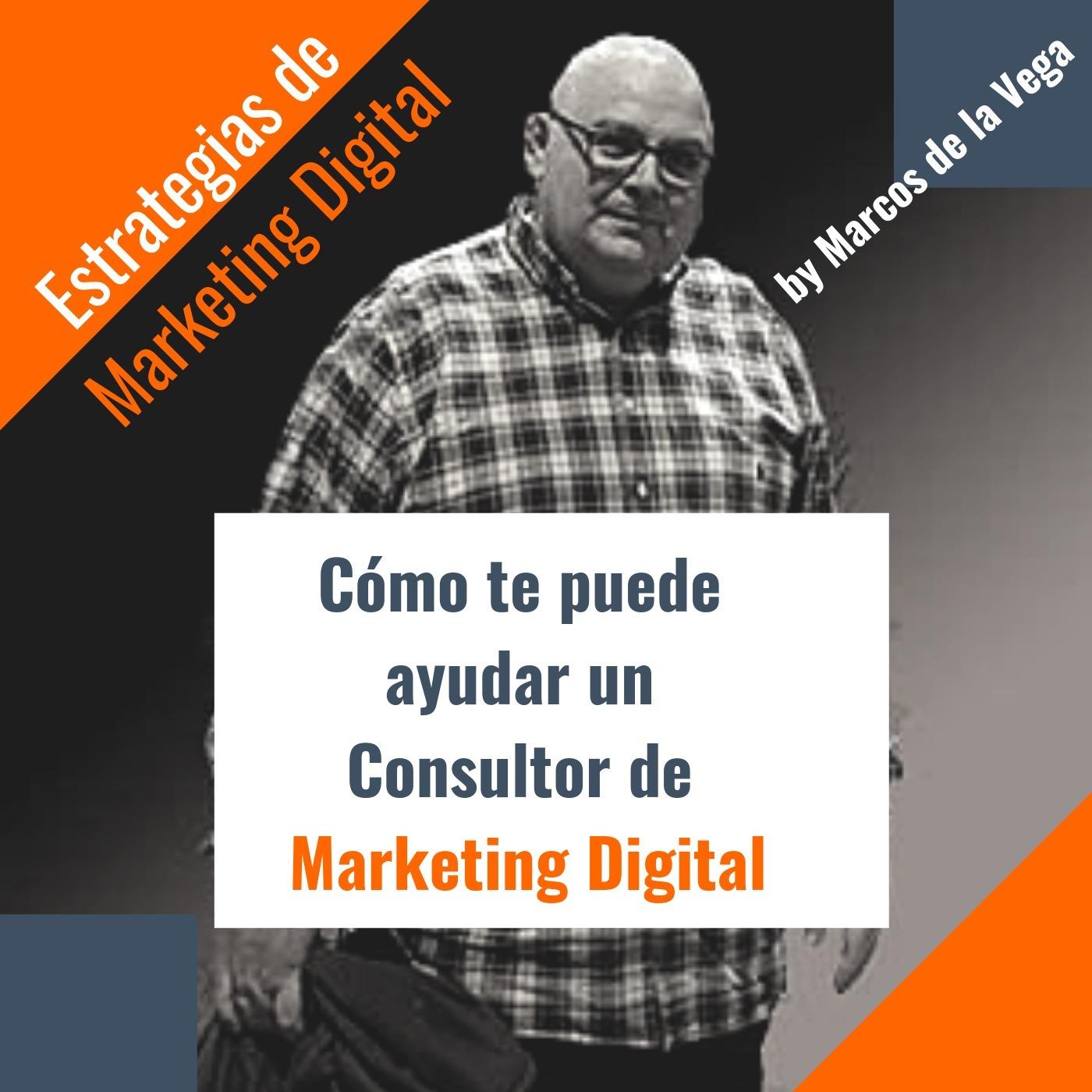 Cómo te puede ayudar un Consultor de Marketing Digital