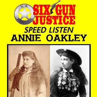 SIX-GUN JUSTICE SPEED LISTEN—WILD WEST WOMEN / ANNIE OAKLEY