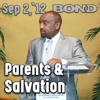 09/02/12 How Salvation Is Connected to Our Parents (Archive)