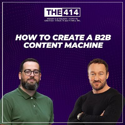 How To Create A B2B Content Machine
