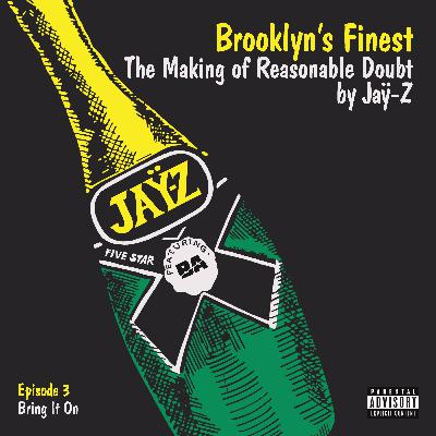 Episode 3: Bring It On | Brooklyn's Finest: The Making of Reasonable Doubt by Jay-Z