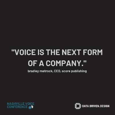 Podcast Episode 288: Voice Is The Next Form Of A Company - with Project Voice Founder Bradley Metrock