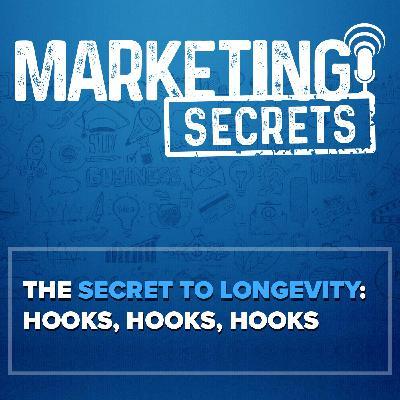 The Secret To Longevity: Hooks, Hooks, Hooks