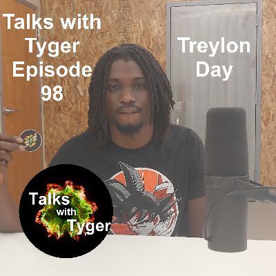 98: What's Goin On // Treylon Day