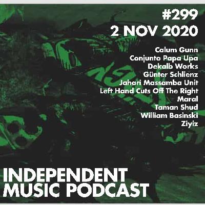 #299 - Jahari Massamba Unit, William Basinski, Ziyiz, Calum Gunn, Left Hand Cuts Off The Right, Maral - 2 November 2020