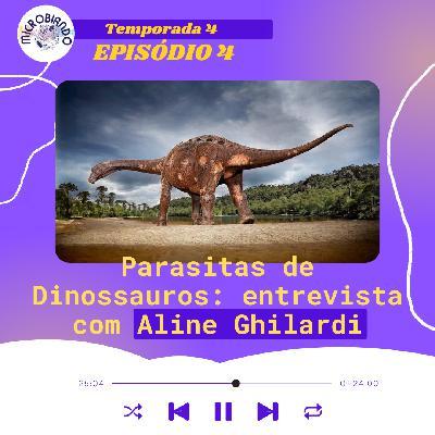 Parasitas de Dinossauros: entrevista com Aline Ghilardi – Microbiando