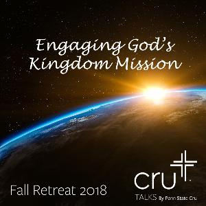 Fall Retreat 2018: Engaging God's Kingdom Vision (Part 3)