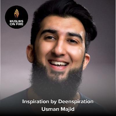 Usman Majid on Inspiration by Deenspiration