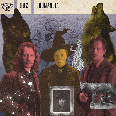 Estação 9¾ #82 - Onomancia