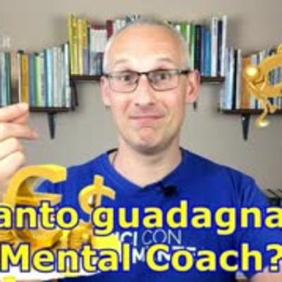 Quanto guadagna un Mental Coach (ecco tutte le cifre!)