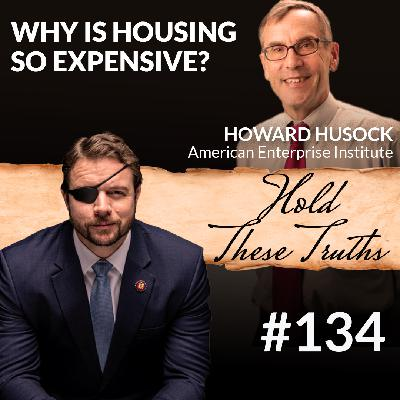 Why Is Housing So Expensive? with Howard Husock